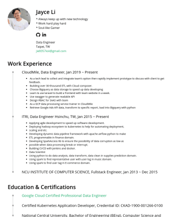 "Data Engineer Resume Examples - Jayce Li Data Engineer Taipei,TW jie8357ioii@gmail.com ""A Professional Data Engineer enables data-driven decision making by collecting, transformin..."