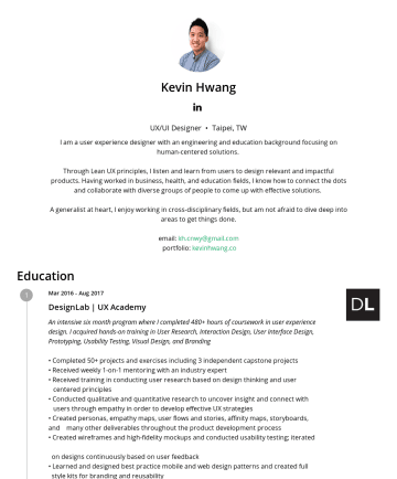 UX/UI Designer Resume Examples - Kevin Hwang UX/UI Designer • Taipei, TW I am a user experience designer with an engineering and education background focusing on human-centered sol...