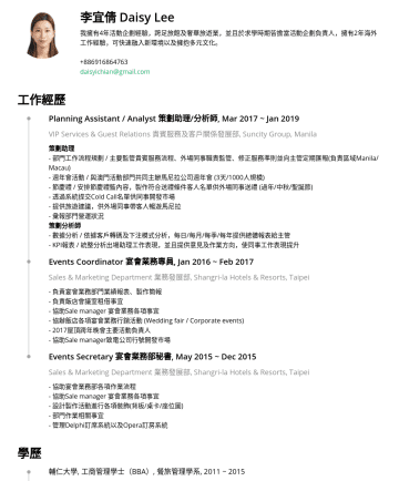 活動策劃/行銷策劃 Resume Examples - Daisy Lee Currently working on startup-related project which organized by SMEA, MOEA. as a strategic partnership, mainly responsible for connecting...