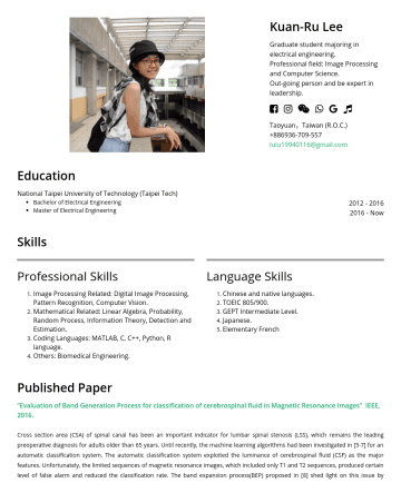 Research Engineer Resume Examples - Kuan-Ru Lee Graduate student majoring in electrical engineering. Professional field: Image Processing and Computer Science. Out-going person and be...