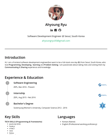 Frontend software development engineer  简历范本 - Ahyoung Ryu Software Development Engineer @ Seoul, South Korea ahyoungryu93@gmail.com Introduction Hi, I am a frontend software development enginee...