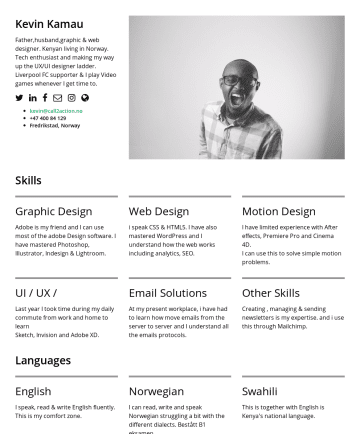 Resume Examples - Kevin Kamau Father,graphic & web designer. Kenyan living in Norway. Tech enthusiast and making my way up the UX/UI designer ladder. Passionate abou...