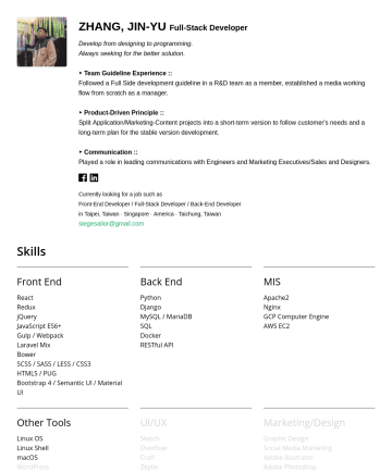 Front-End Developer / Back-End Developer Resume Examples - ZHANG, JIN-YU Full-Stack Developer Develop from designing to programming. Always seeking a better solution. ‣ Team Guideline Experience :: Followed...