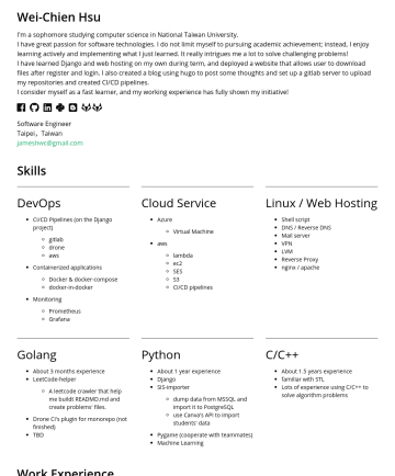 IT 實習工程師 Resume Examples - Wei-Chien Hsu I'm a sophomore studying computer science in National Taiwan University. I have great passion for software technologies. I do not lim...