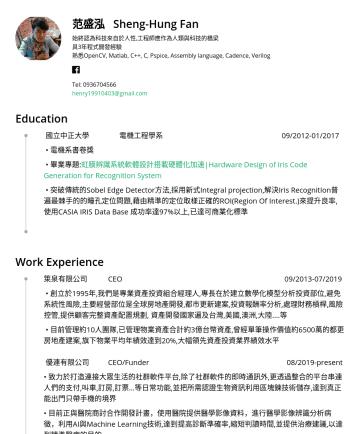 engineer 简历范本 - 范盛泓 Sheng-Hung Fan 始終認為科技來自於人性,工程師應作為人類與科技的橋梁 具3年程式開發經驗 熟悉OpenCV, Matlab, C++, C, Pspice, Assembly language, Cadence, Verilog Tel:henry@gmail.com E...