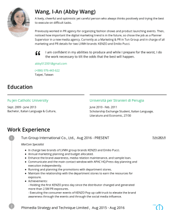Resume Examples - Wang, I-An (Abby Wang) A lively, cheerful and optimistic yet careful person who always thinks positively and trying the best to execute on difficul...