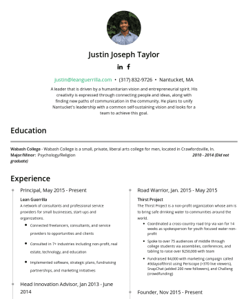 Resume Examples - Justin Joseph Taylor justin@leanguerrilla.com • Nantucket, MA A leader that is driven by a humanitarian vision and entrepreneurial spirit. His crea...