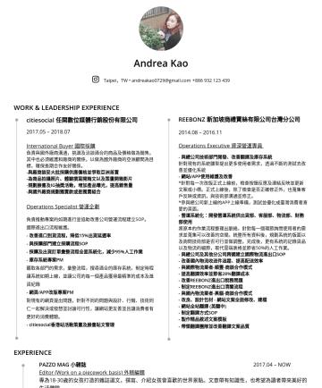 國際採購、產品企劃、PM、國外業務 Resume Examples - Andrea Kao Taipei,TW • andreakao0729@gmail.com •WORK & LEADERSHIP EXPERIENCE DOMI 綠然能源股份有限公司 , Operations Process manager 營運規劃 , Mar 2019 ~ Feb專案規模...